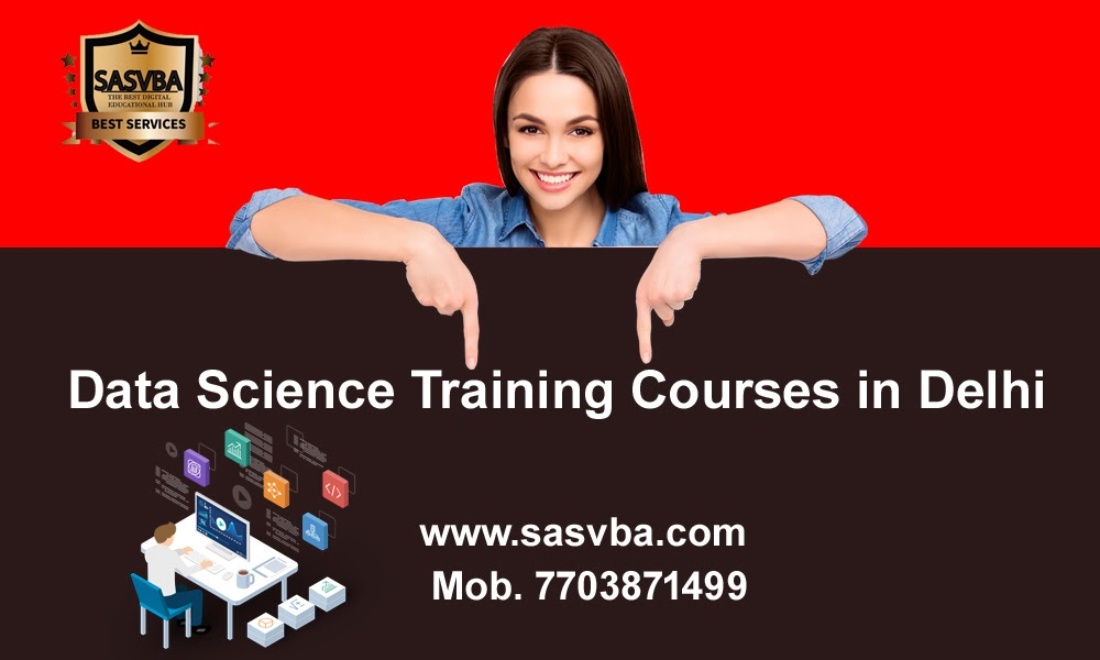Best Data Science Training in Delhi - SASVBA