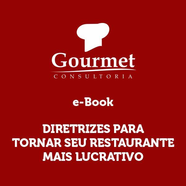 Diretrizes Para Tornar Seu Restaurante Mais Lucrativo - Gourmet Consultoria - learn a new skill - eBooks or Documents   Hotmart