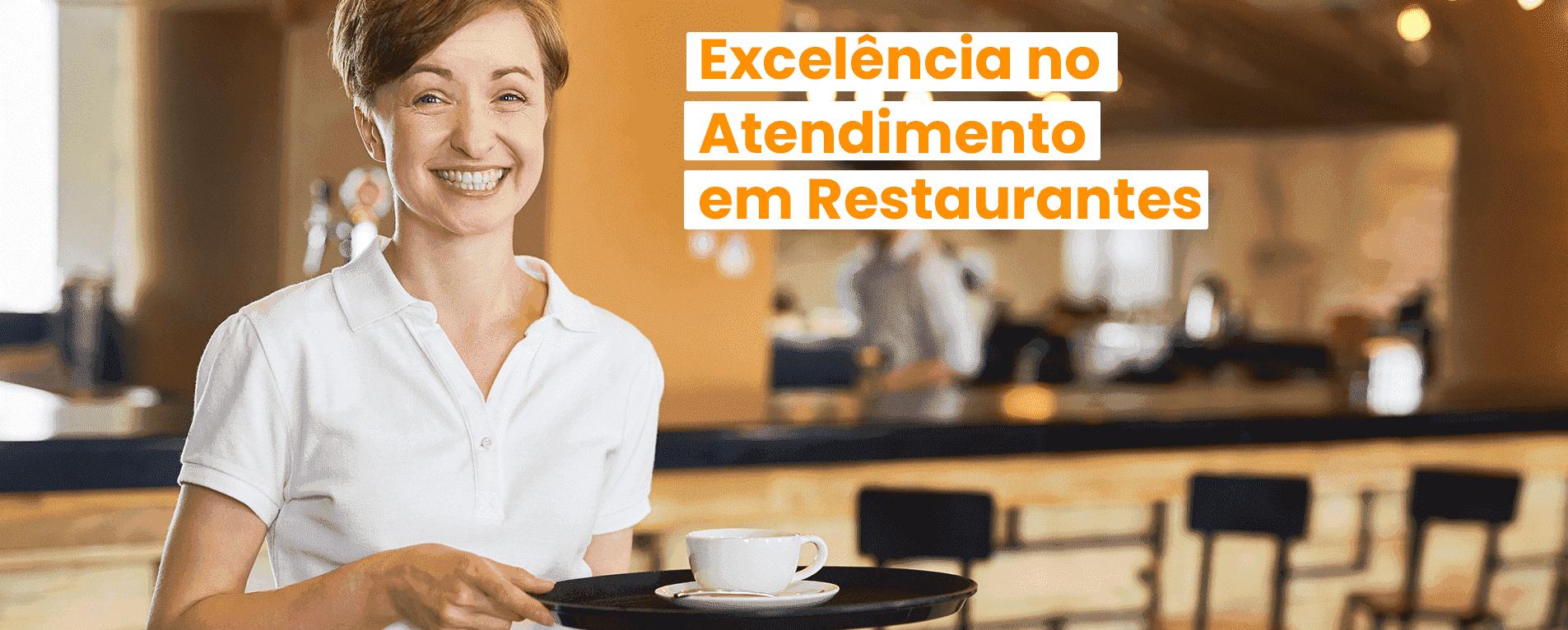 12 Dicas para ter Excelência no Atendimento em Restaurantes